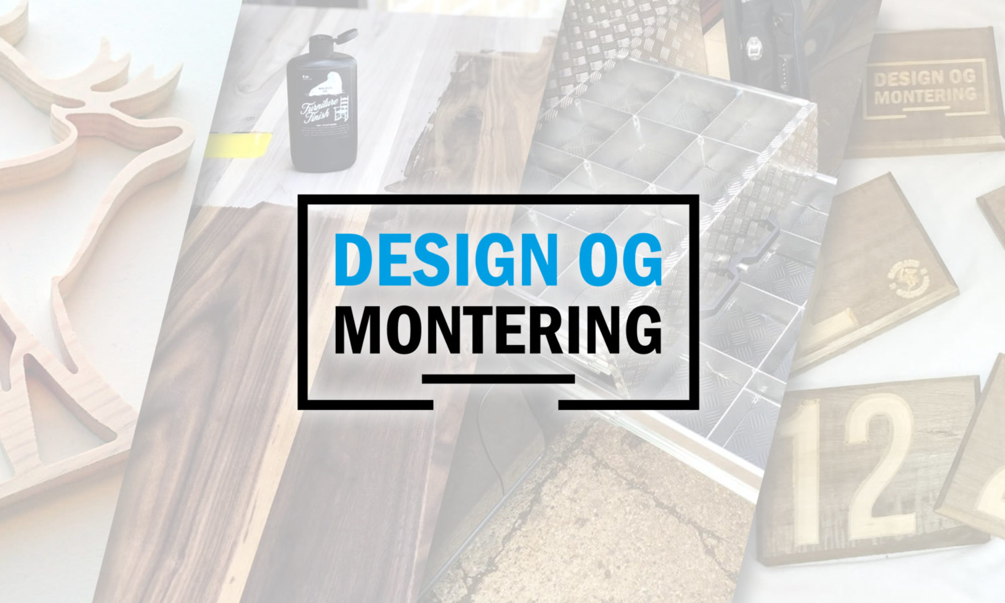 Design og Montering